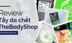 tẩy da chết the body shop review